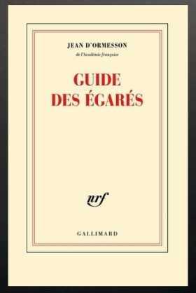 """""""Le guide des égarés"""", dernier livre de Jean d'Ormesson (Gallimard) auteur académicien littérature français pensée écrivain"""