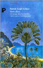 Caraïbes Antilles Vents d'alizés de Patrick Leigh Fermor